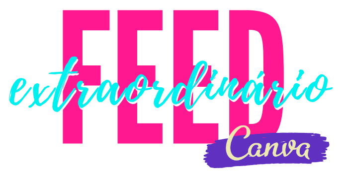 FEED EXTRAORDINÁRIO CANVA - Template Canva Editável